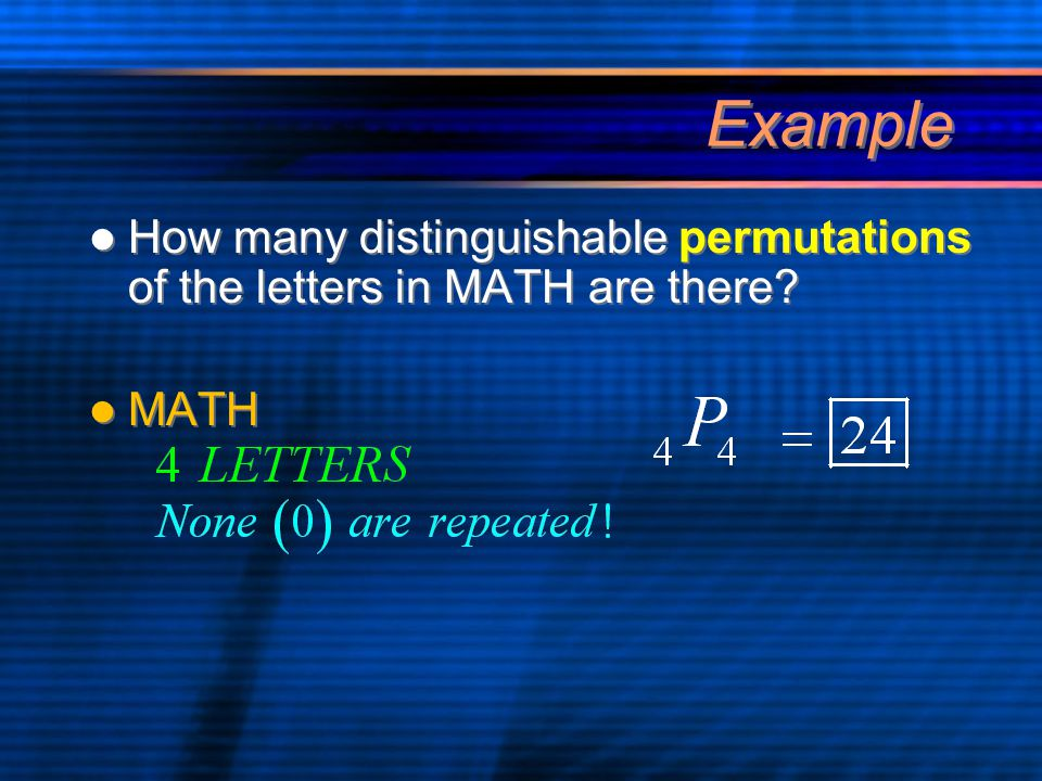 Example How many distinguishable permutations of the letters in MATH are there MATH