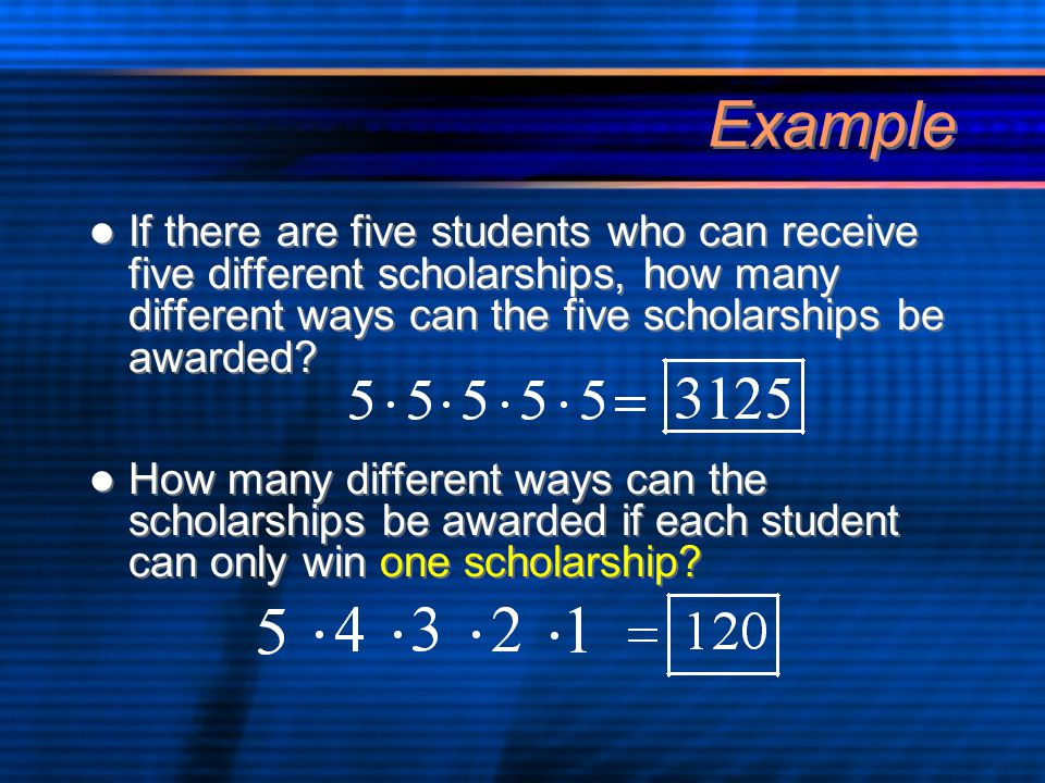 Example If there are five students who can receive five different scholarships, how many different ways can the five scholarships be awarded