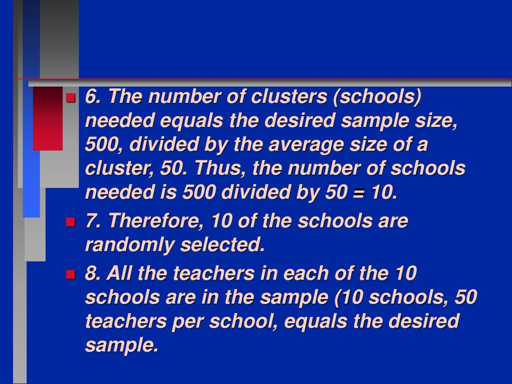 eda698b0537e38 The number of clusters (schools) needed equals the desired sample size