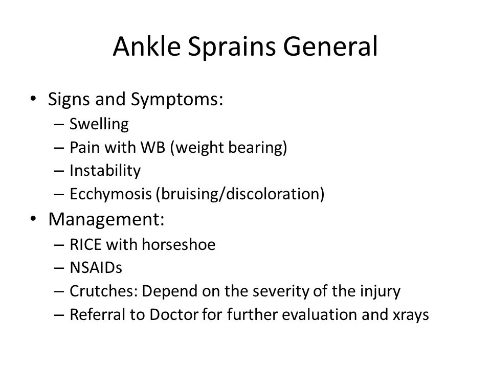 Ankle Sprains General Signs and Symptoms: Management: Swelling