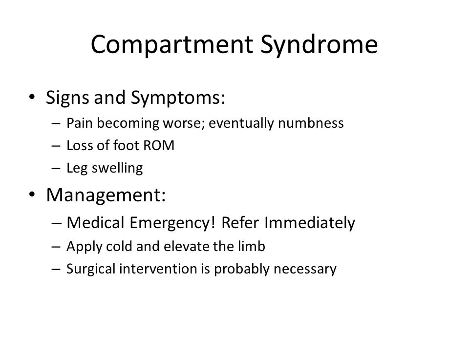 Compartment Syndrome Signs and Symptoms: Management: