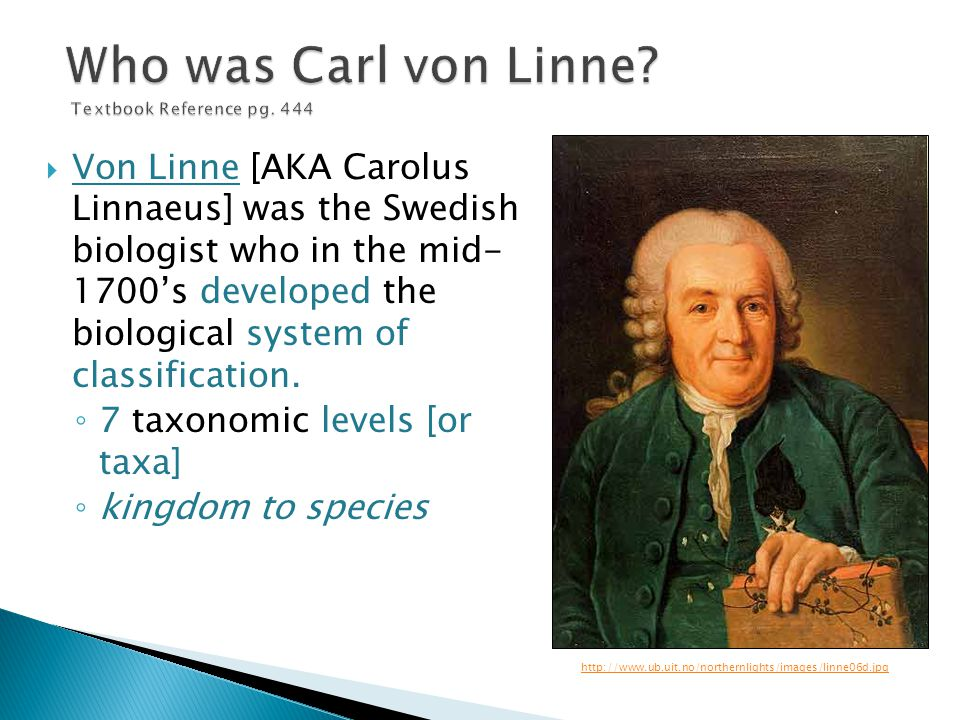 Who was Carl von Linne Textbook Reference pg. 444