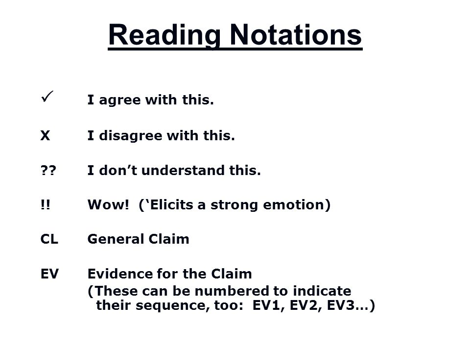 Reading Notations P I agree with this. X I disagree with this.