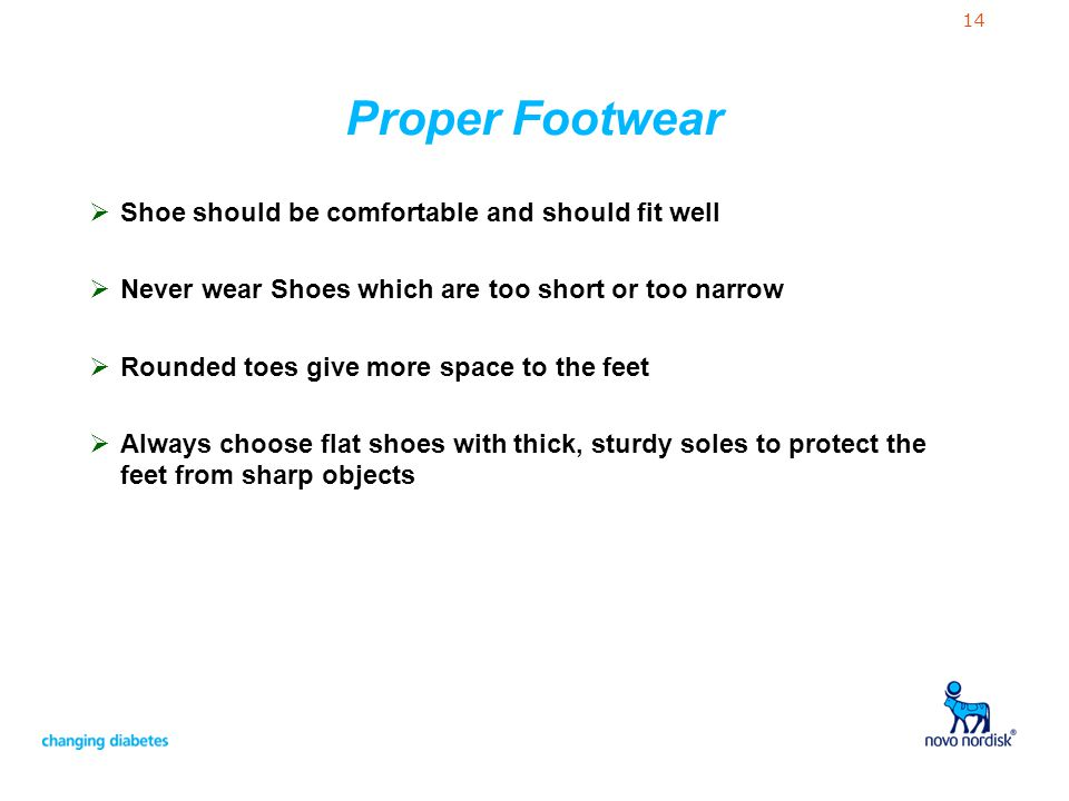Proper Footwear Shoe should be comfortable and should fit well