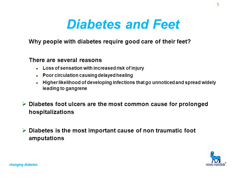 Diabetes and Feet Why people with diabetes require good care of their feet There are several reasons.