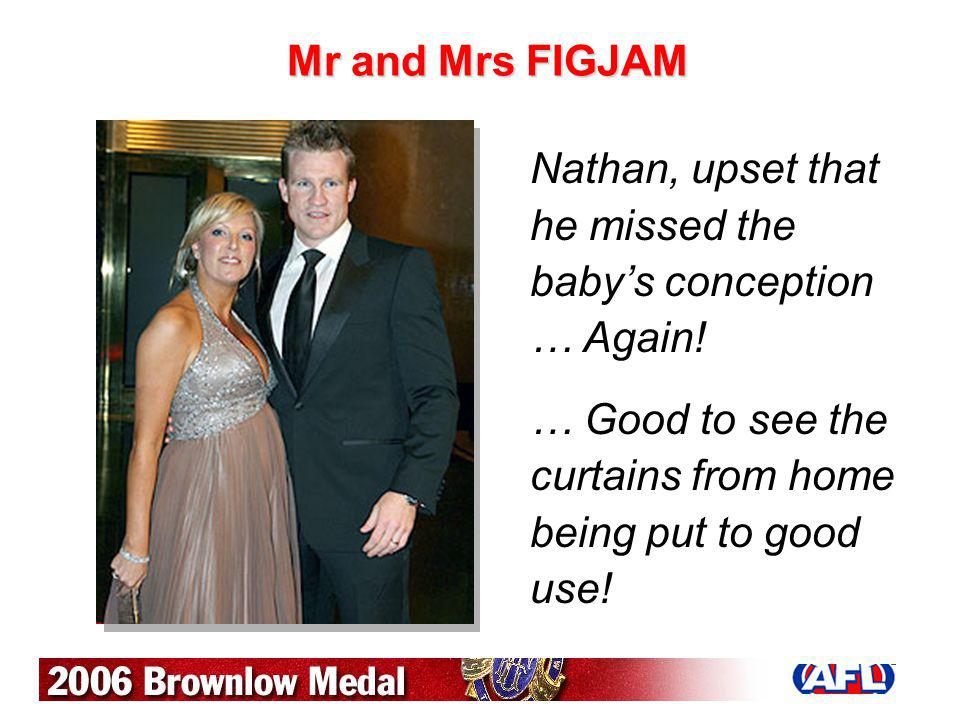 Mr and Mrs FIGJAM Nathan, upset that he missed the baby's conception … Again.