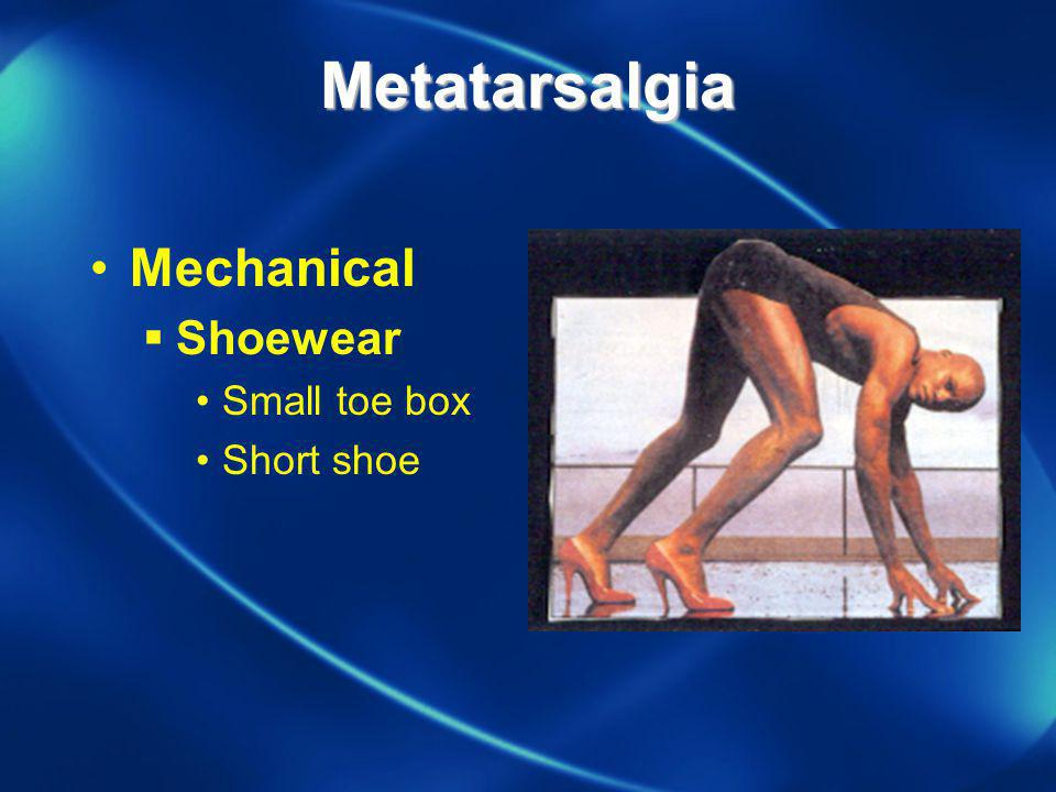 Metatarsalgia Mechanical Shoewear Small toe box Short shoe