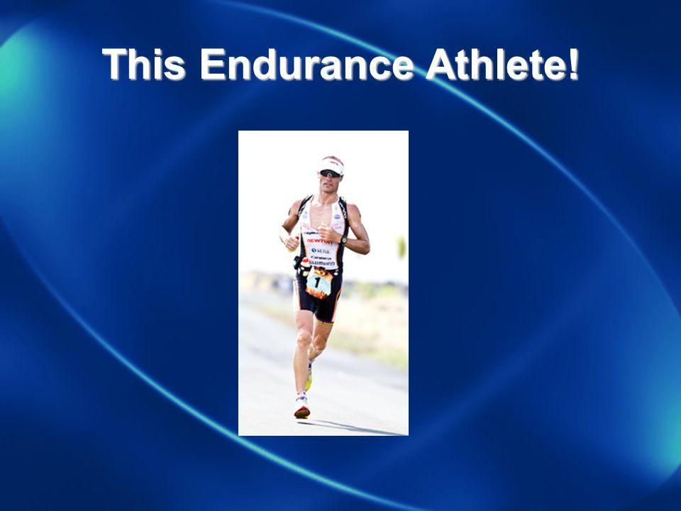 This Endurance Athlete!