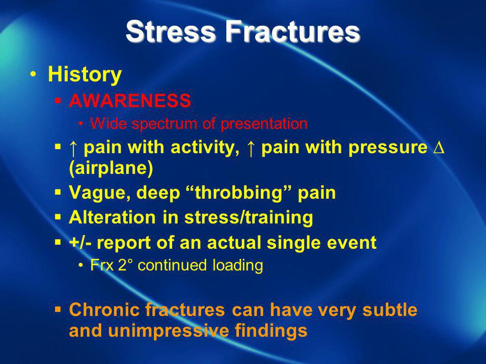 Stress Fractures History AWARENESS