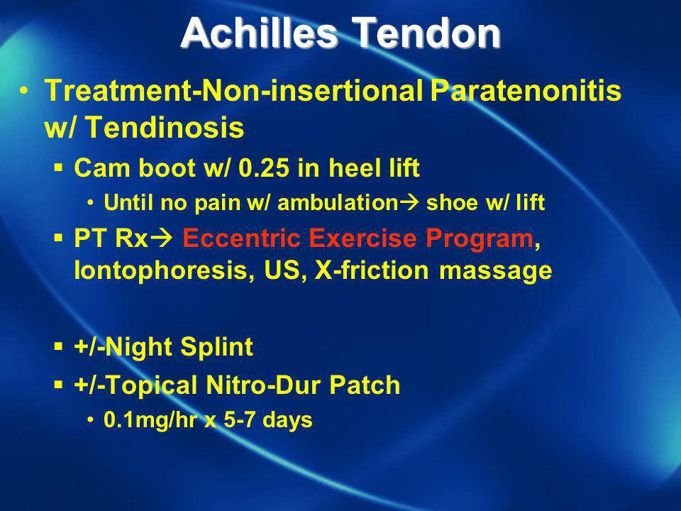 Achilles Tendon Treatment-Non-insertional Paratenonitis w/ Tendinosis