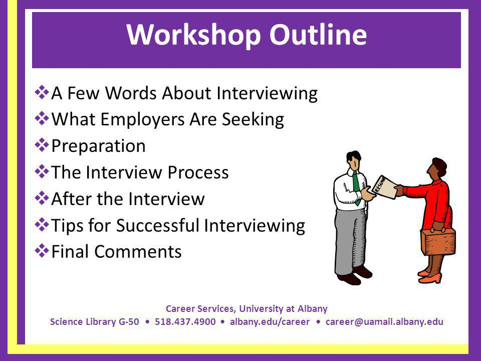 Workshop Outline A Few Words About Interviewing