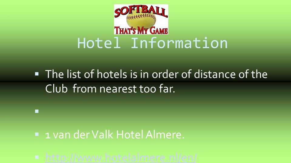 4 Hotel Information. The list of hotels is in order of distance of the Club from nearest too far.