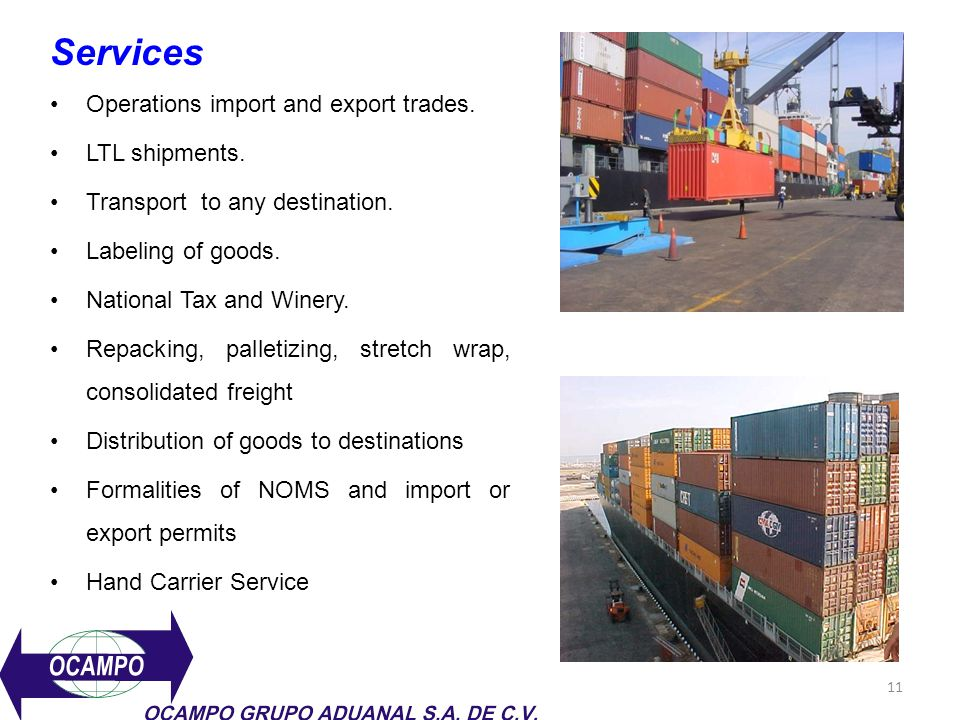 Services Operations import and export trades. LTL shipments.