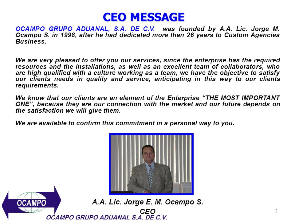 CEO MESSAGE A.A. Lic. Jorge E. M. Ocampo S. CEO