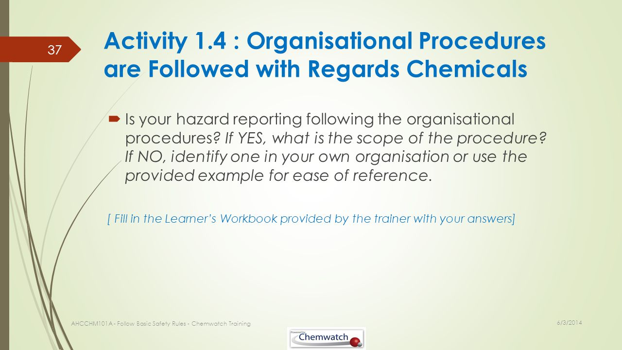 Activity 1.4 : Organisational Procedures are Followed with Regards Chemicals