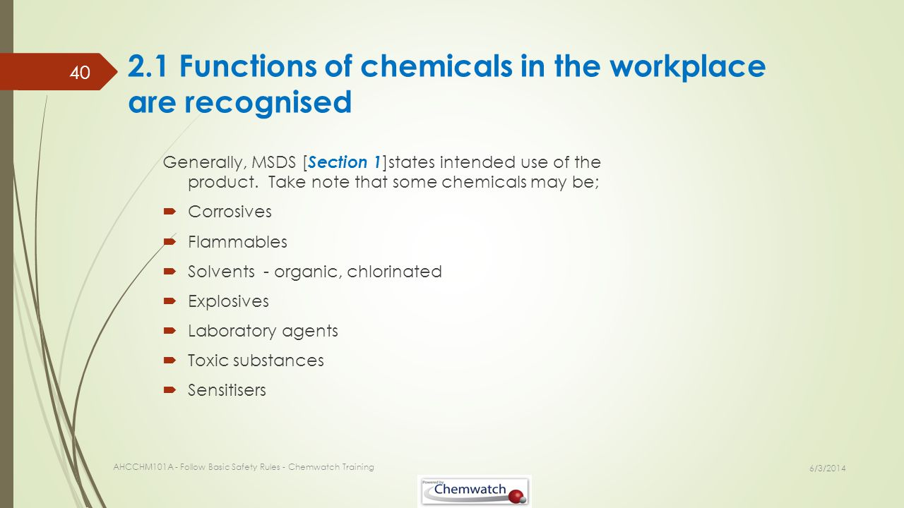 2.1 Functions of chemicals in the workplace are recognised