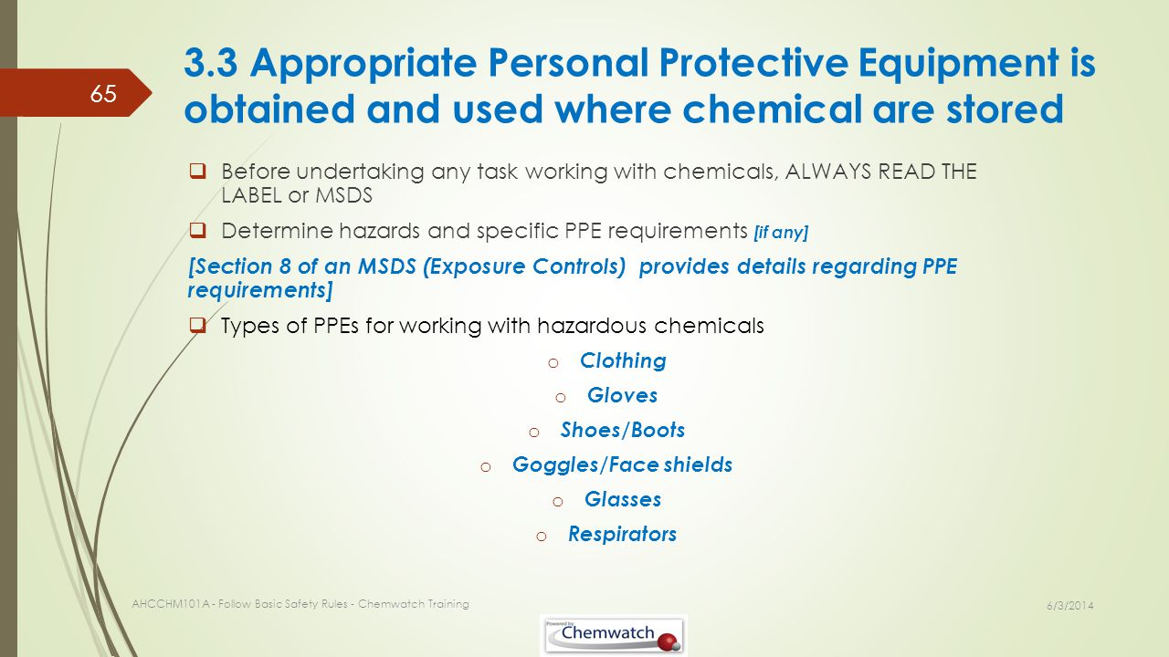 3.3 Appropriate Personal Protective Equipment is obtained and used where chemical are stored