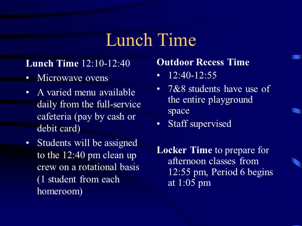 Lunch Time Lunch Time 12:10-12:40 Microwave ovens