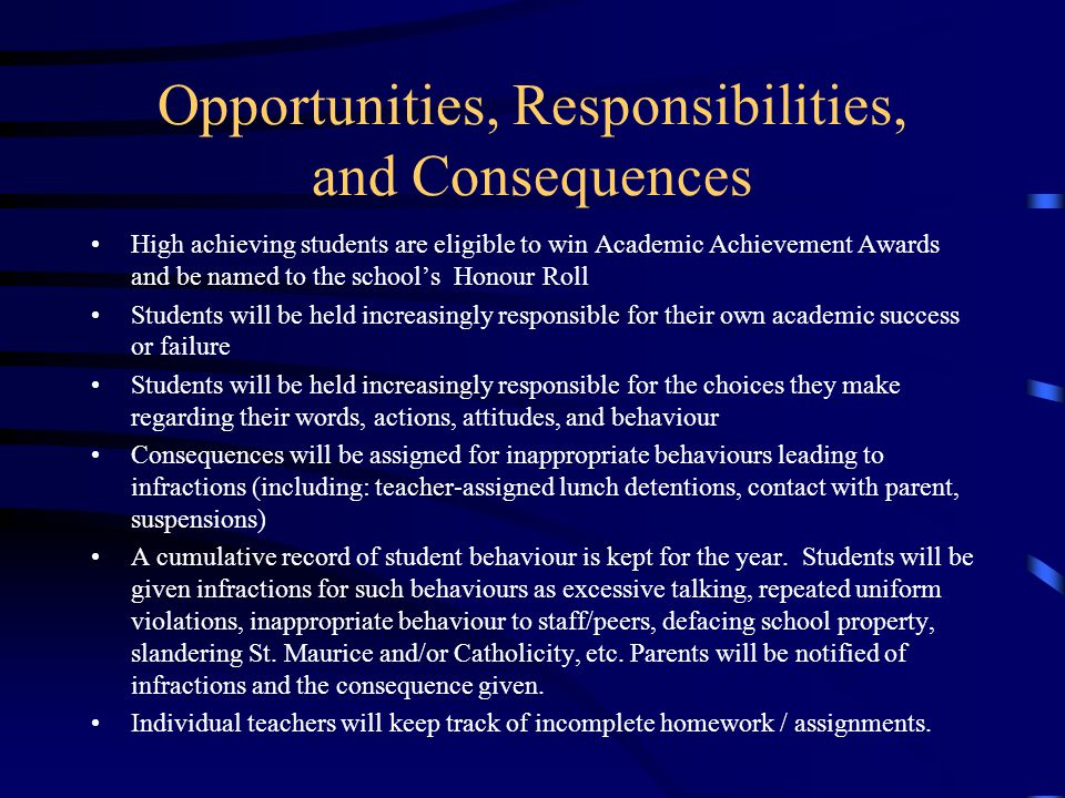 Opportunities, Responsibilities, and Consequences