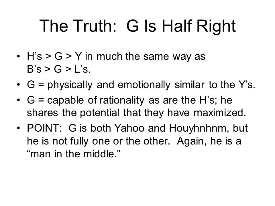 The Truth: G Is Half Right