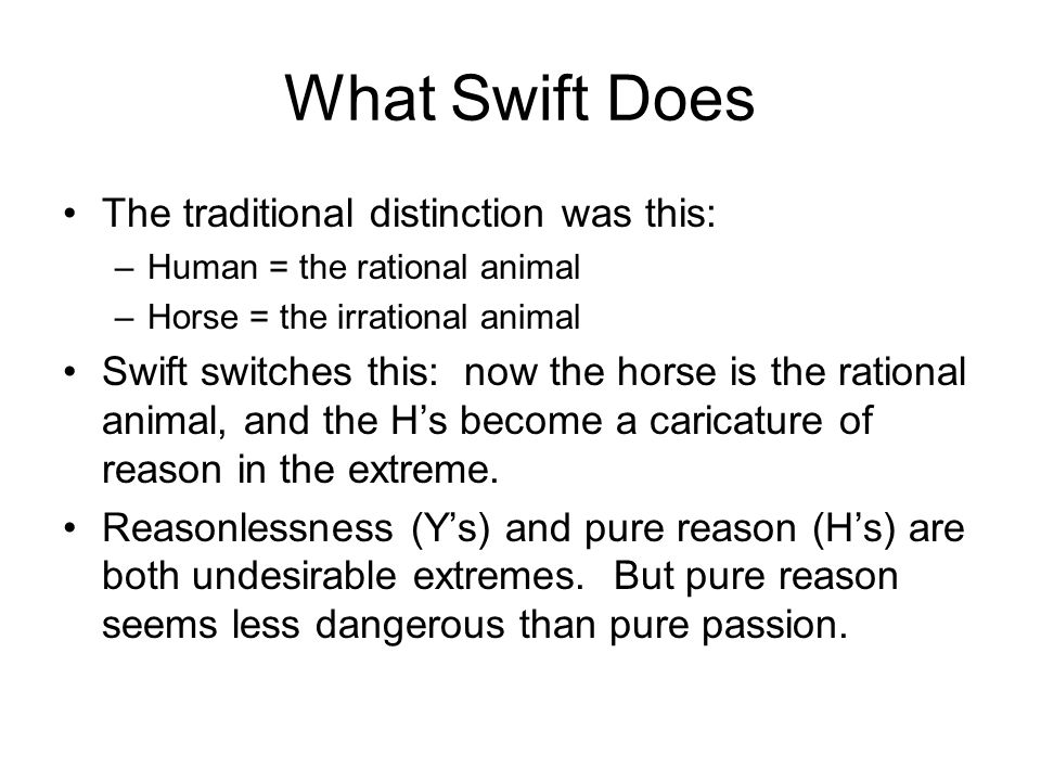 What Swift Does The traditional distinction was this: