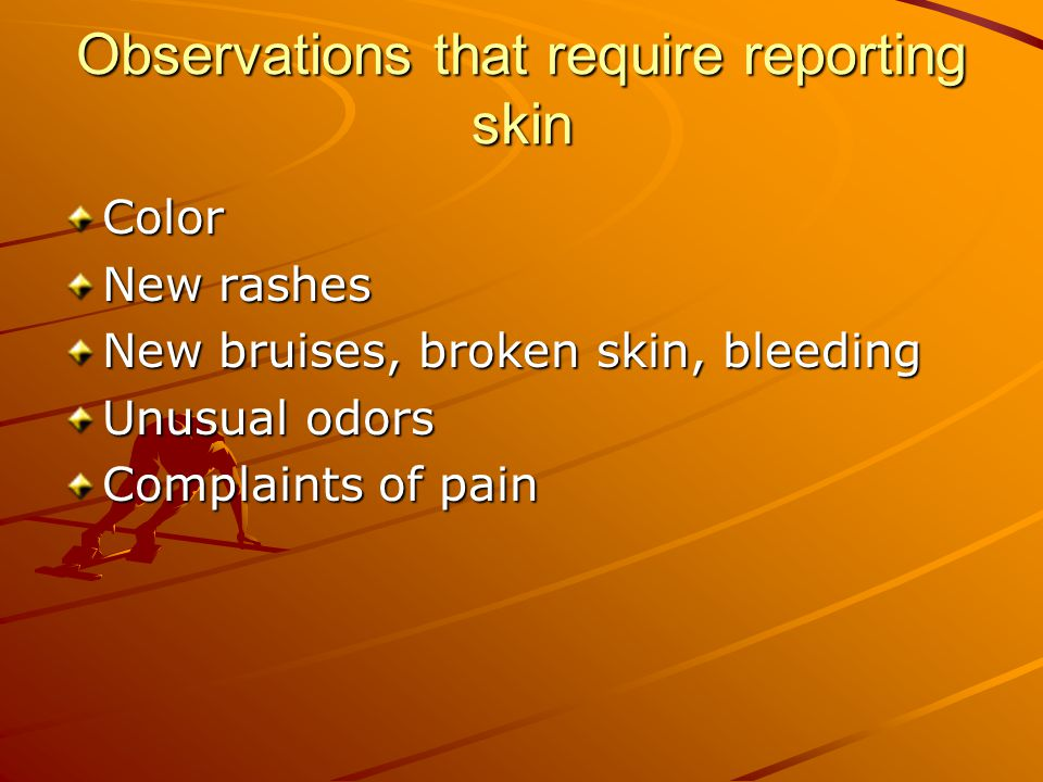 Observations that require reporting skin