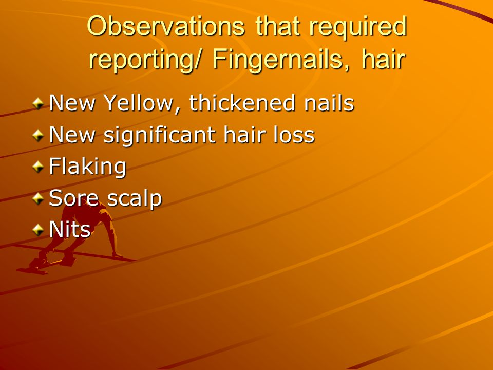 Observations that required reporting/ Fingernails, hair