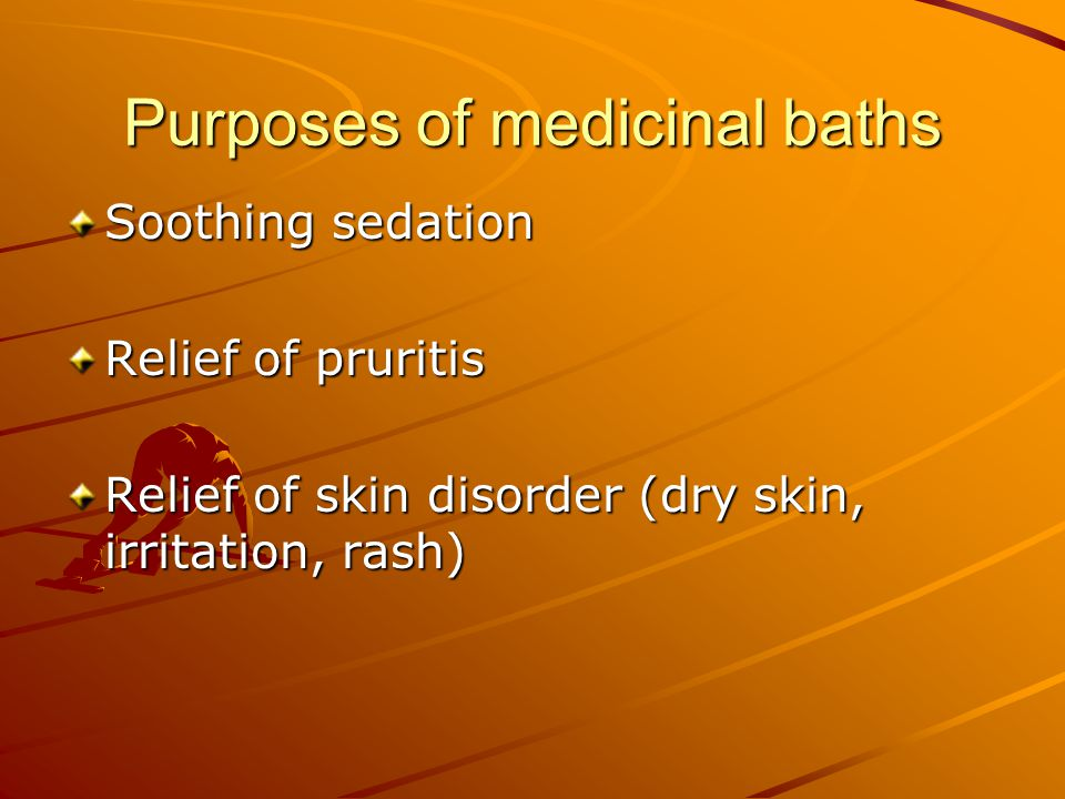Purposes of medicinal baths