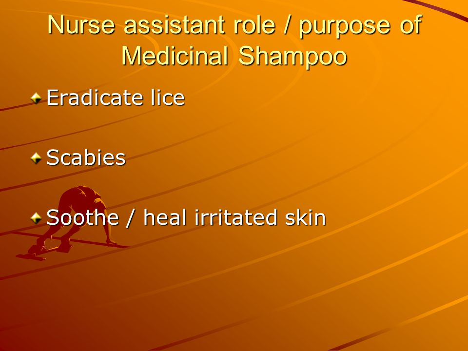 Nurse assistant role / purpose of Medicinal Shampoo