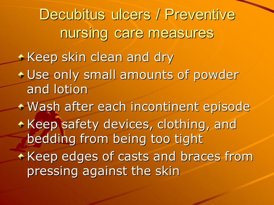 Decubitus ulcers / Preventive nursing care measures