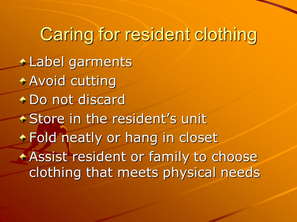 Caring for resident clothing