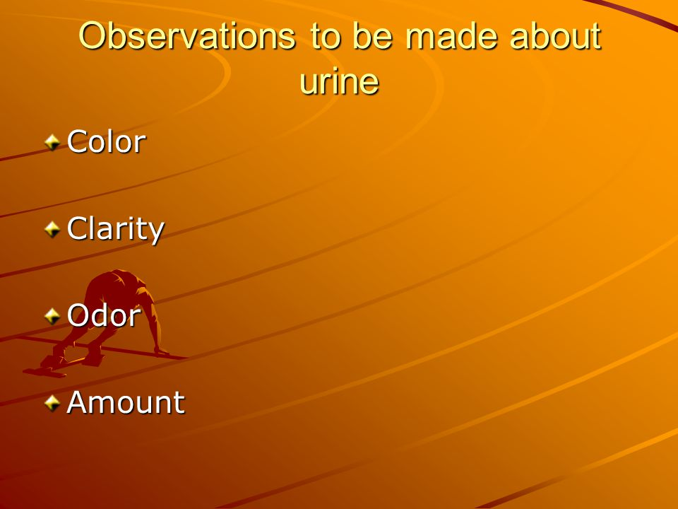 Observations to be made about urine