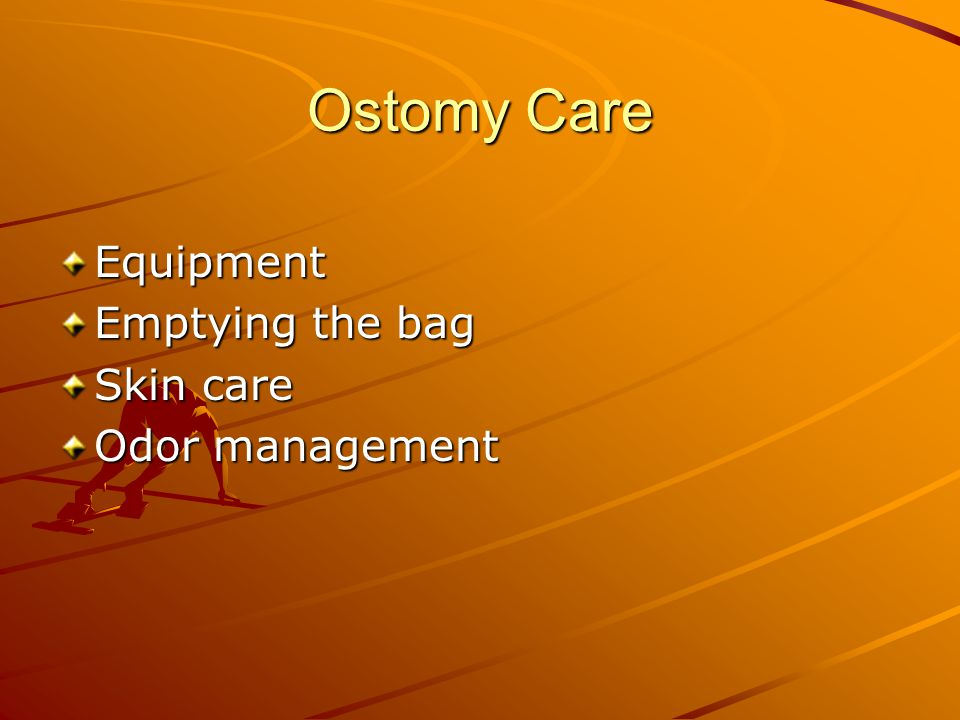 Ostomy Care Equipment Emptying the bag Skin care Odor management