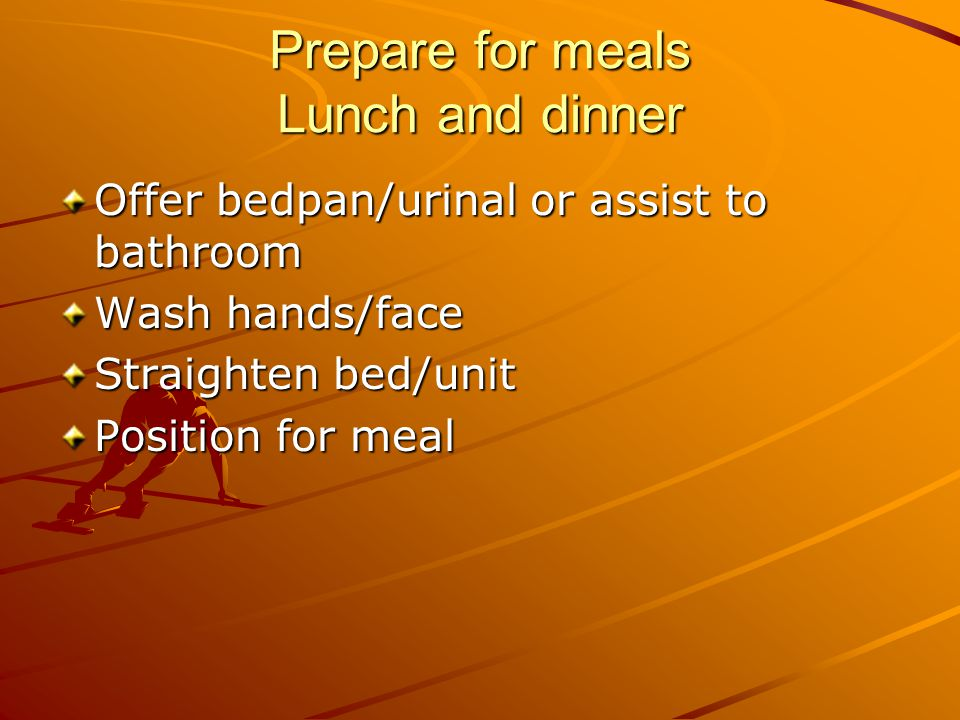 Prepare for meals Lunch and dinner