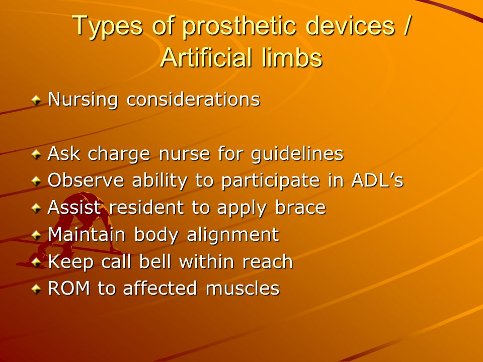 Types of prosthetic devices / Artificial limbs