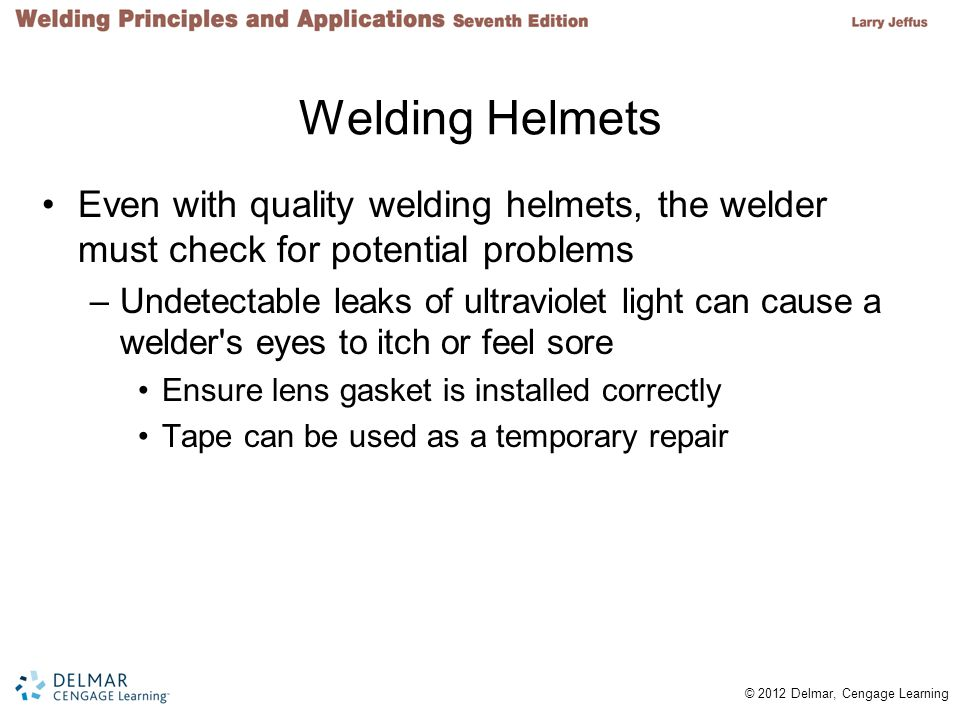Welding Helmets Even with quality welding helmets, the welder must check for potential problems.