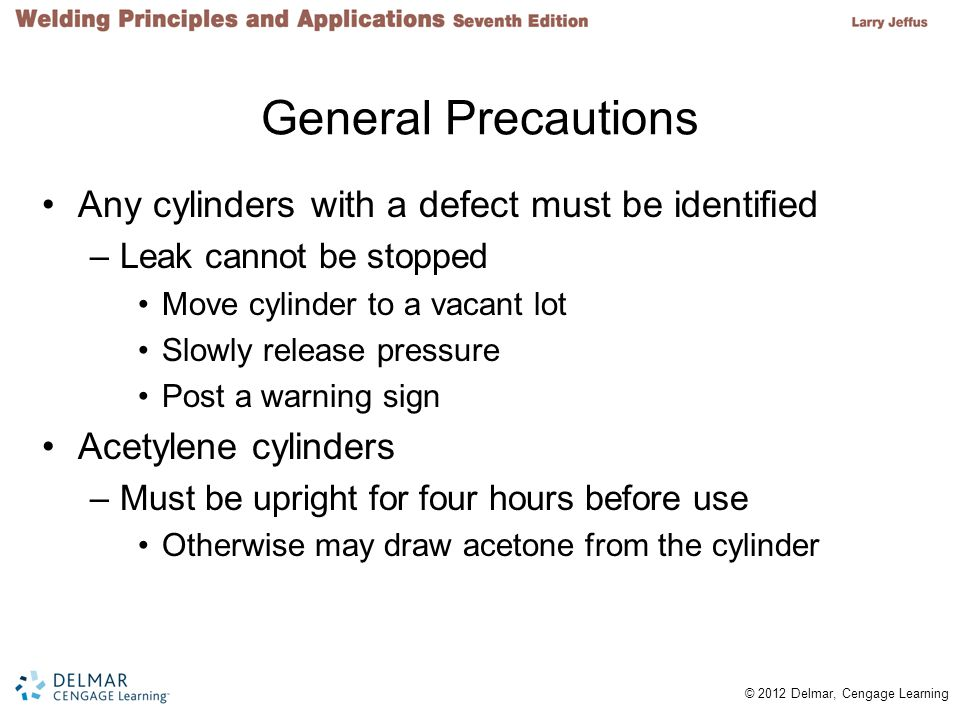 General Precautions Any cylinders with a defect must be identified