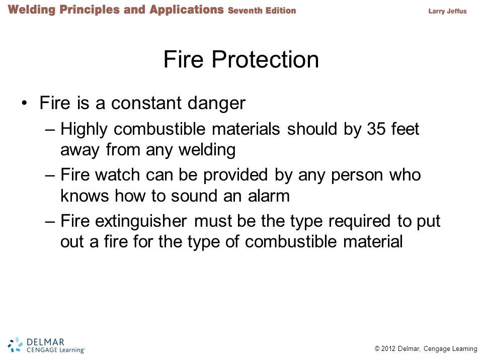 Fire Protection Fire is a constant danger