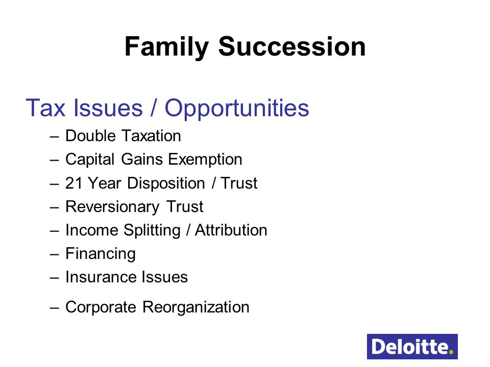 Family Succession Tax Issues / Opportunities Double Taxation