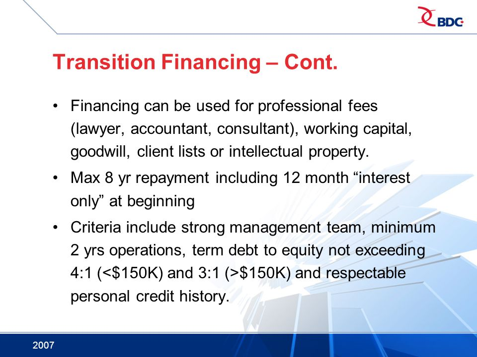 Transition Financing – Cont.