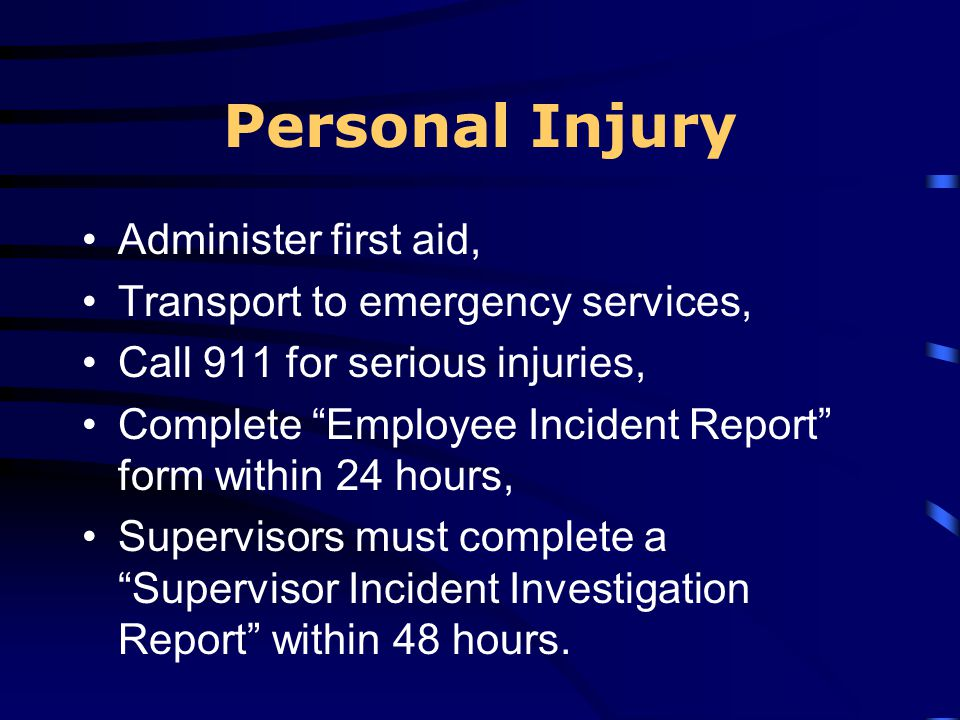 Personal Injury Administer first aid, Transport to emergency services,
