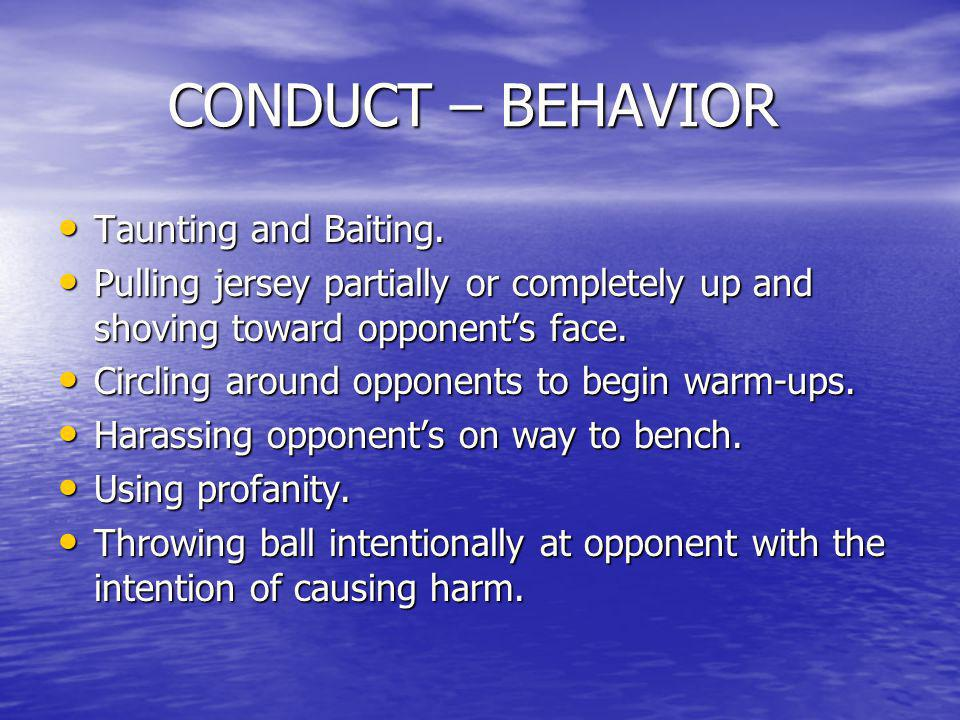 CONDUCT – BEHAVIOR Taunting and Baiting.
