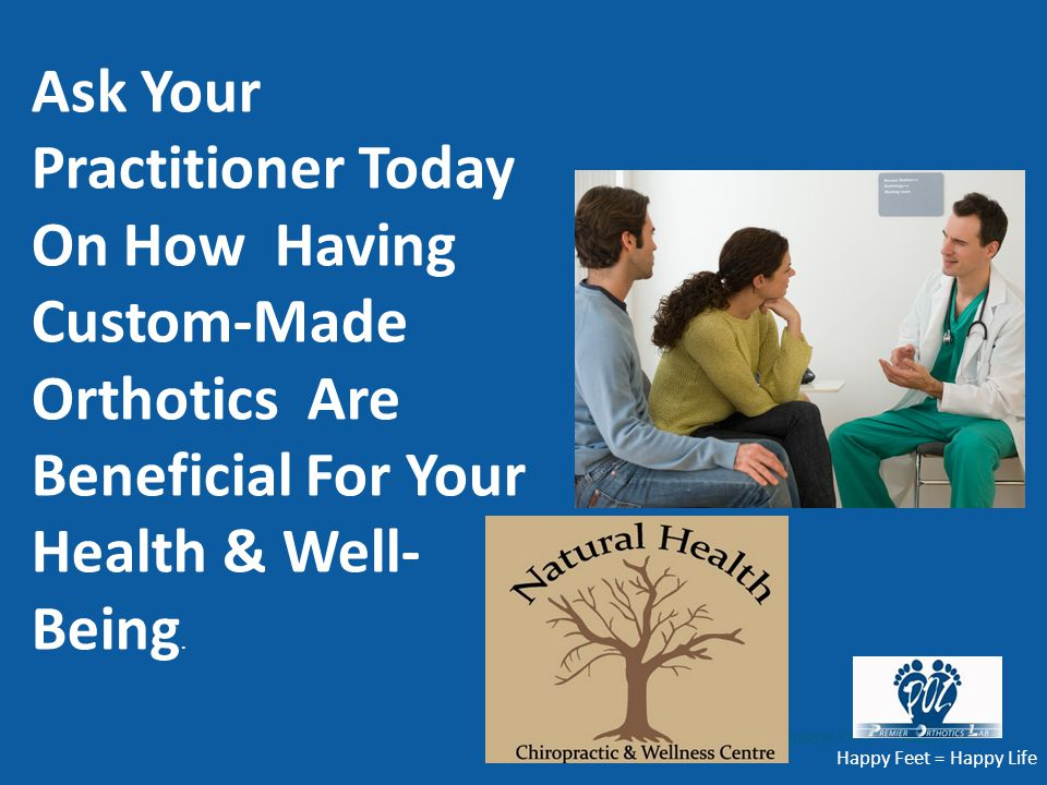Ask Your Practitioner Today On How Having Custom-Made Orthotics Are Beneficial For Your Health & Well-Being.