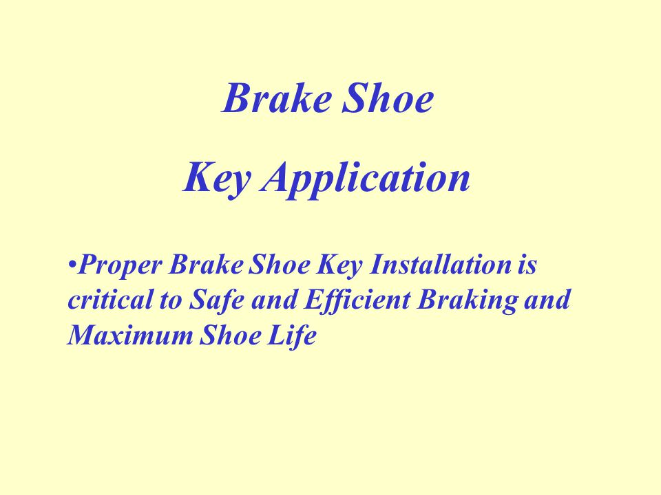 Brake Shoe Key Application