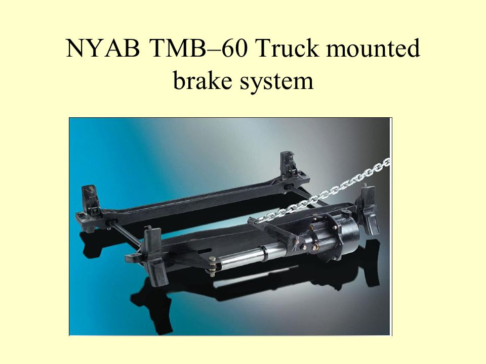 NYAB TMB–60 Truck mounted brake system