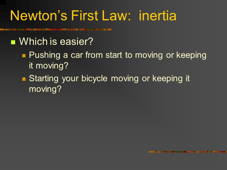 Newton's First Law: inertia