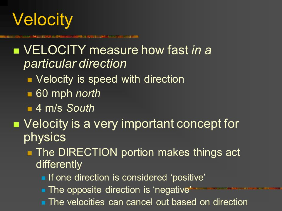 Velocity VELOCITY measure how fast in a particular direction