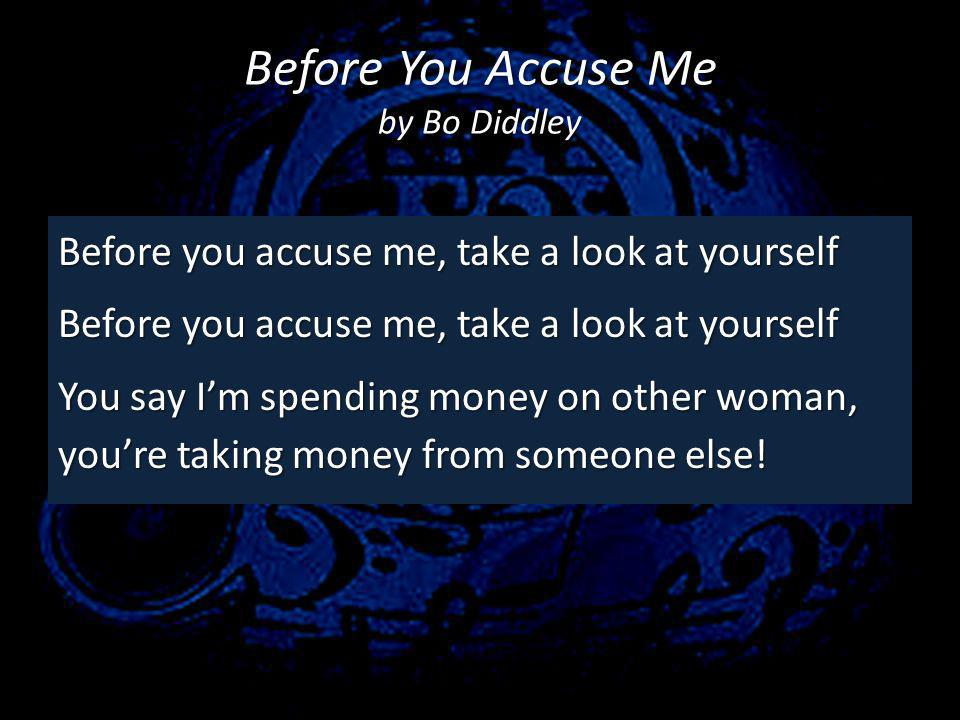 Before You Accuse Me by Bo Diddley