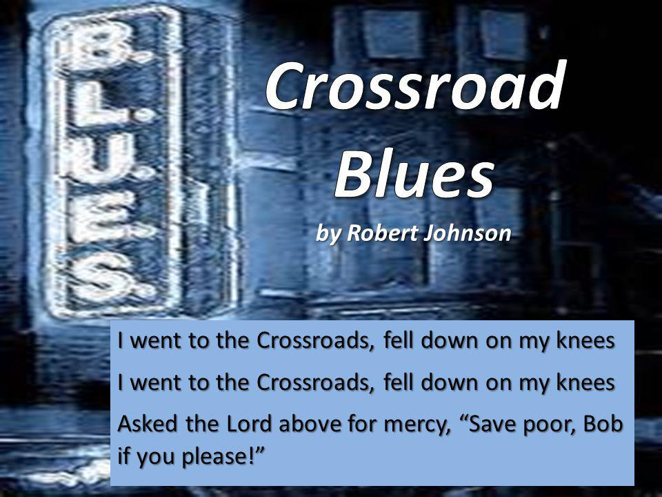 Crossroad Blues by Robert Johnson