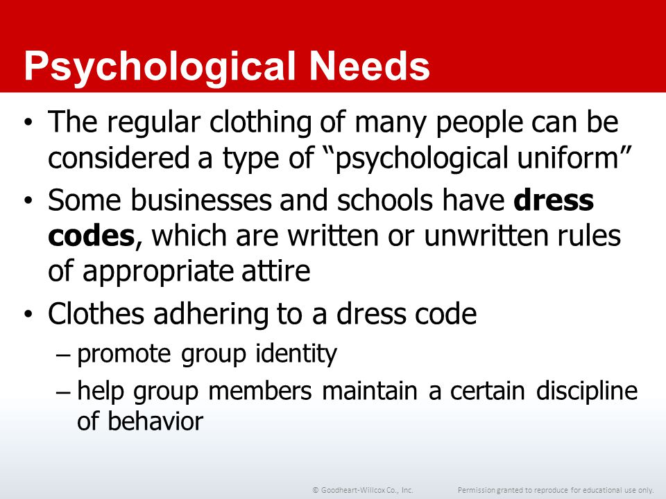 Chapter 1 Psychological Needs. The regular clothing of many people can be considered a type of psychological uniform
